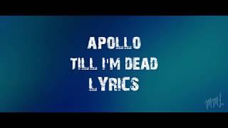 Apollo - Till I'm Dead Lyrics