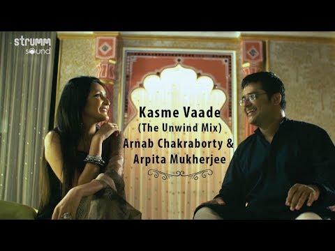 Download Kasme Vaade Nibhayenge Hum | Unwind Mix | Arnab Chakraborty | Arpita Mukherjee