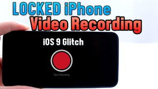Record Video While iPhone is Locked No Jailbreak iOS 9 /10 Glitch