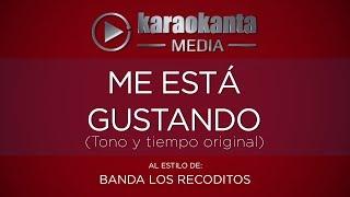 Karaokanta - Banda Los Recoditos - Me está gustando / ( Tono y Tiempo Original )