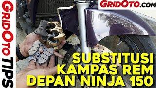 Subtitusi Kampas Rem Cakram Depan Kawasaki Ninja 150 | How To | GridOto Tips