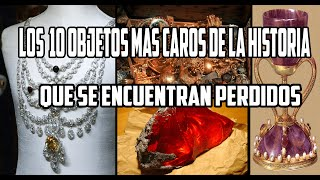 Los 10 Objetos Mas Caros De La Historia Que Se Encuentran Perdidos.