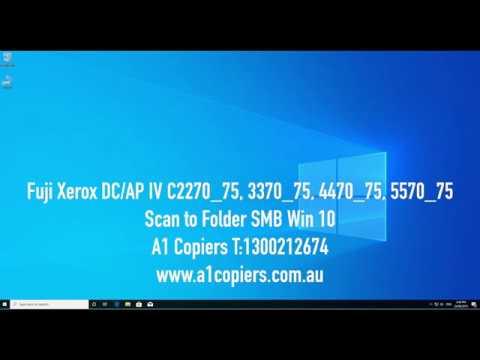 Scan to Folder SMB Win10 Fuji Xerox Docucentre ApeosPort C2270_75, 3370_75, 4470_4475 557_5575