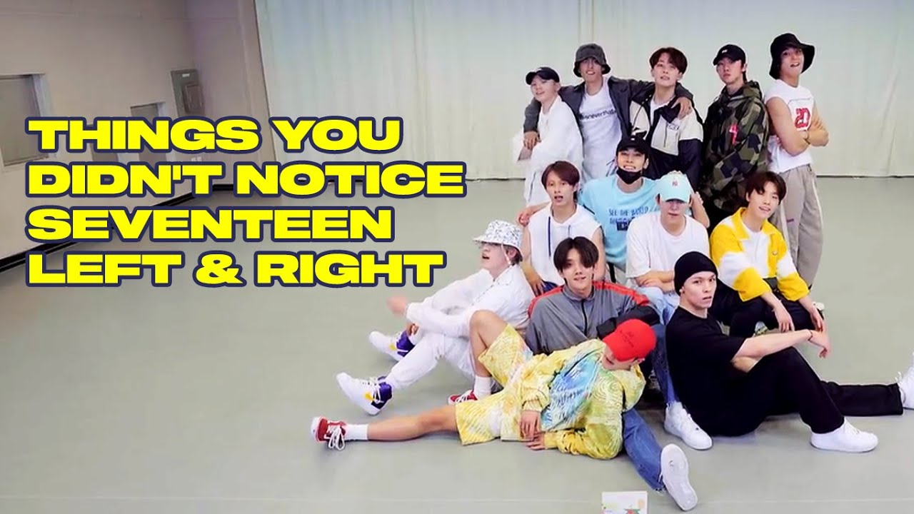 THINGS YOU DIDN'T NOTICE SEVENTEEN LEFT & RIGHT Choreography Video