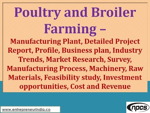 Poultry & Broiler Farming-Manufacturing Plant,Detailed Project Report,Manufacturing Process