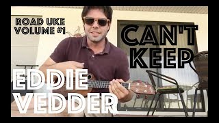 ROAD UKE EPISODE #1: How To Play Can't Keep By Eddie Vedder