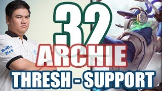 BM.ARCHIE - THRESH Support (vs tổ đội SAJ) #32