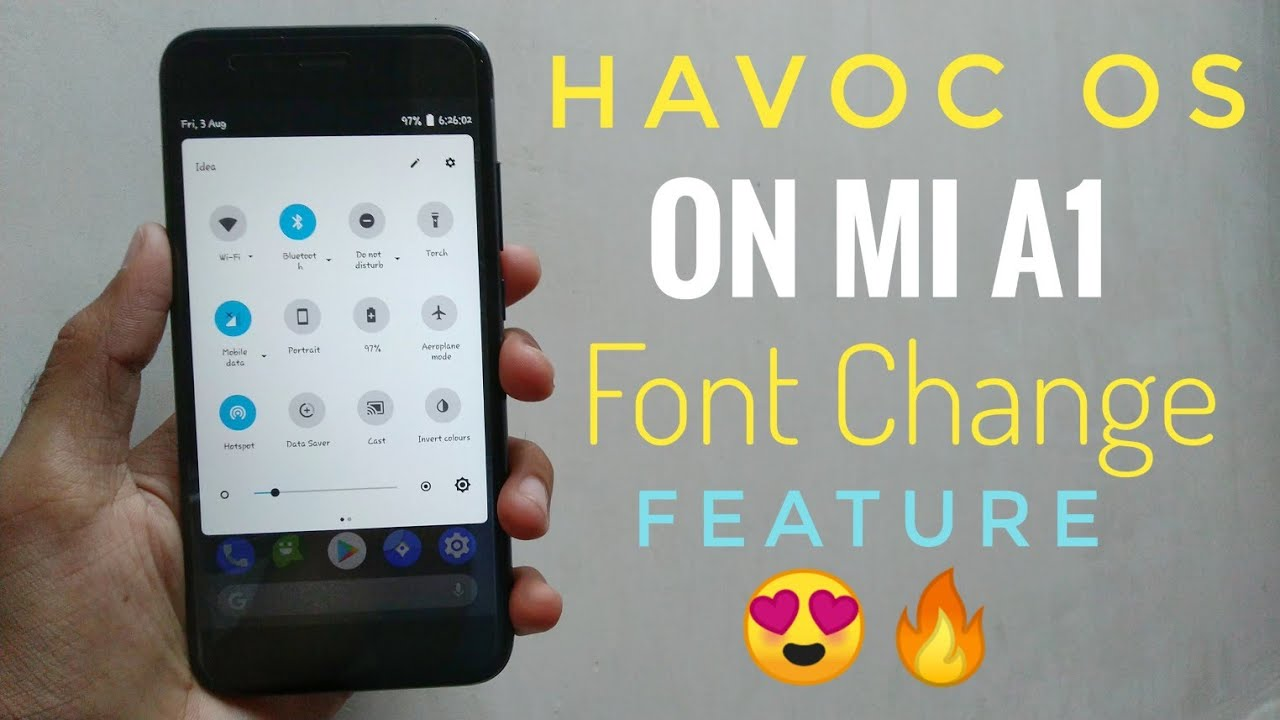 Havoc OS on Mi A1 with Font Change Option | Android P Look | Highly  Customisable Rom!!!
