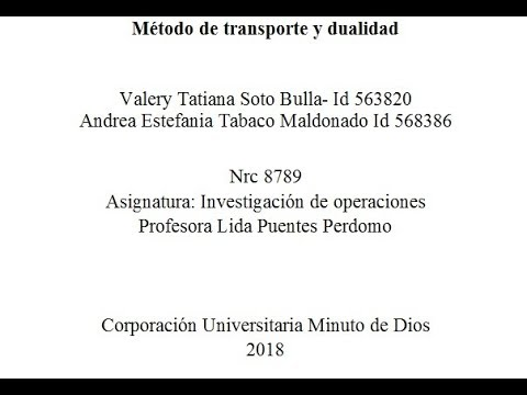 Método de Transporte y Dualidad  Valery Soto id 563820y Andrea Tabaco id 568386