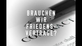 brauchen wir friedensvertrag - haben die deutschen ein solchen vertrag?