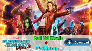 Download Guardian Of The Galaxy 2 Full Hd Movie And Pc Game.