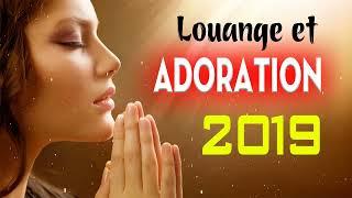 Meilleur Musique Chrétienne 2019 - Top Chant d'Adoration et Louange 2019 Compilation