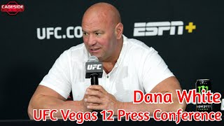 Dana White Post-Fight Press Conference | UFC Vegas 12