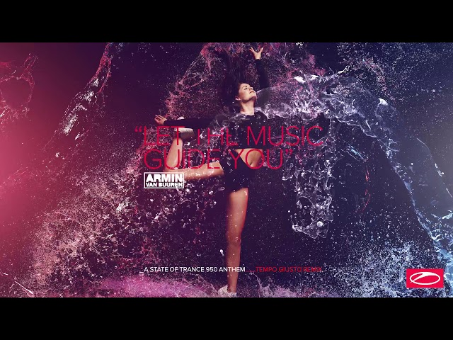 Armin van Buuren - Let The Music Guide You (Tempo Guisto Remix)