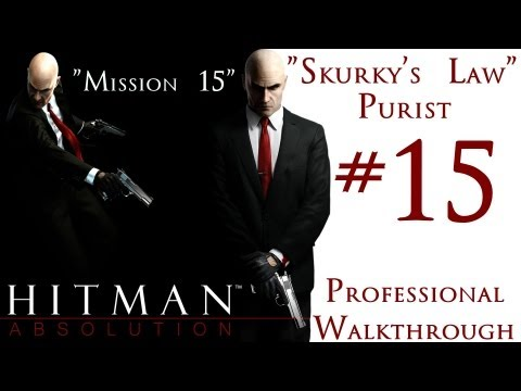 Hitman Absolution - Professional Walkthrough - Purist - Part 2 - Mission 15 - Skurky's Law