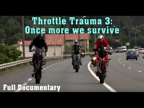 Throttle Trauma 3 : Once More We Survive - Full Documentary (2011)