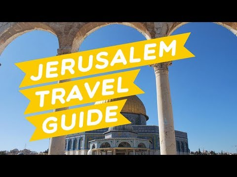 Jerusalem Travel Guide - All you need to know! (2018)