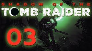 Shadow of the TOMB RAIDER | Part 03 - Let's Play