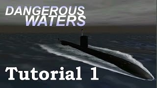 Dangerous Waters Tutorial 1: Navigation, Map, Conn/Bridge