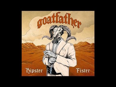 """Goatfather """"Hipster Fister"""" (Full Album) 2016"""