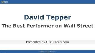 David Tepper - The Best Performer on Wall Street