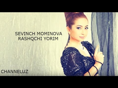Sevinch Mo'minova - Rashkchi Yorim 2017 (music version)