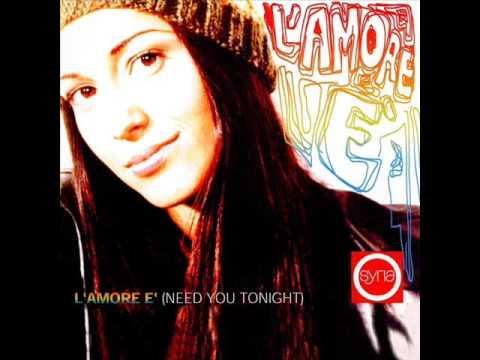 Syria - L'Amore È (Need You Tonight)