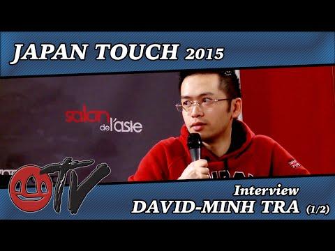 JAPAN TOUCH 2015 • Interview • DAVID-MINH TRA (Partie 1)