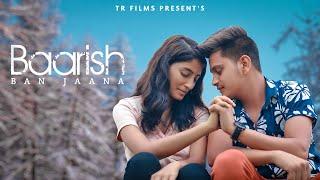 Baarish Ban Jaana   Sad Love Story   Payal Dev, Stebin Ben   Hina & Shaheer   TR Films Thumb