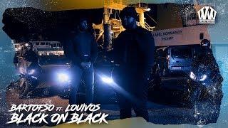 BARTOFSO ft. LOUIVOS - BLACK ON BLACK  (PROD. PALENKO)
