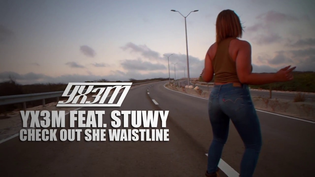 "YX3M: ""Check Out She Waistline"" Ft. Stuwy"