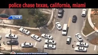 police chase texas, california, miami