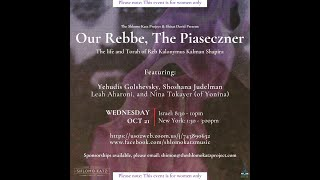 Our Rebbe, The Piaseczner – Women's Event
