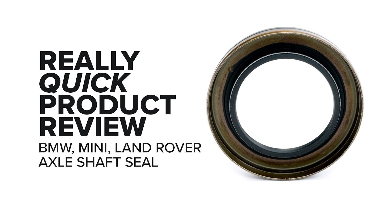 BMW xDrive/X Series - E46, E9x, F30 and More - Axle Shaft Seal -  Highlights, and Product Review