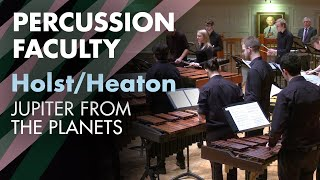 RCM Percussion Faculty performs Holst Jupiter from The Planets (arranged by Max Heaton)