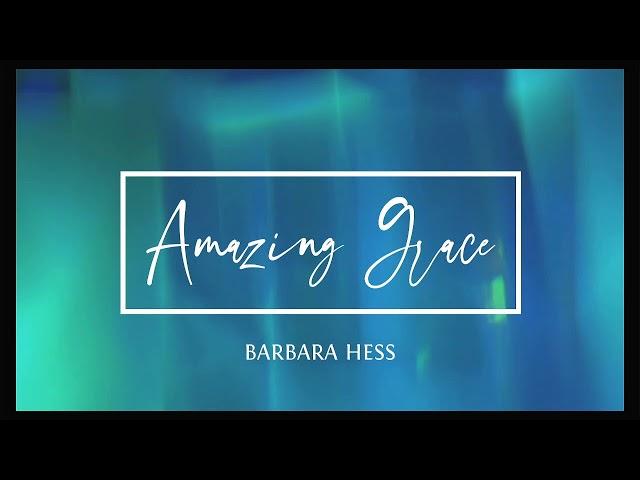 Meditation-- Amazing Grace - Barbara Hess, LUT