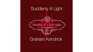 Graham Kendrick - Suddenly A Light from Dreaming of a Holy Night