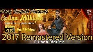 Gallan Mithiyan - Mankirt Aulakh (Refix) | DJ Hans Dhol Mix | Parmish Verma | New Punjabi Song 2017