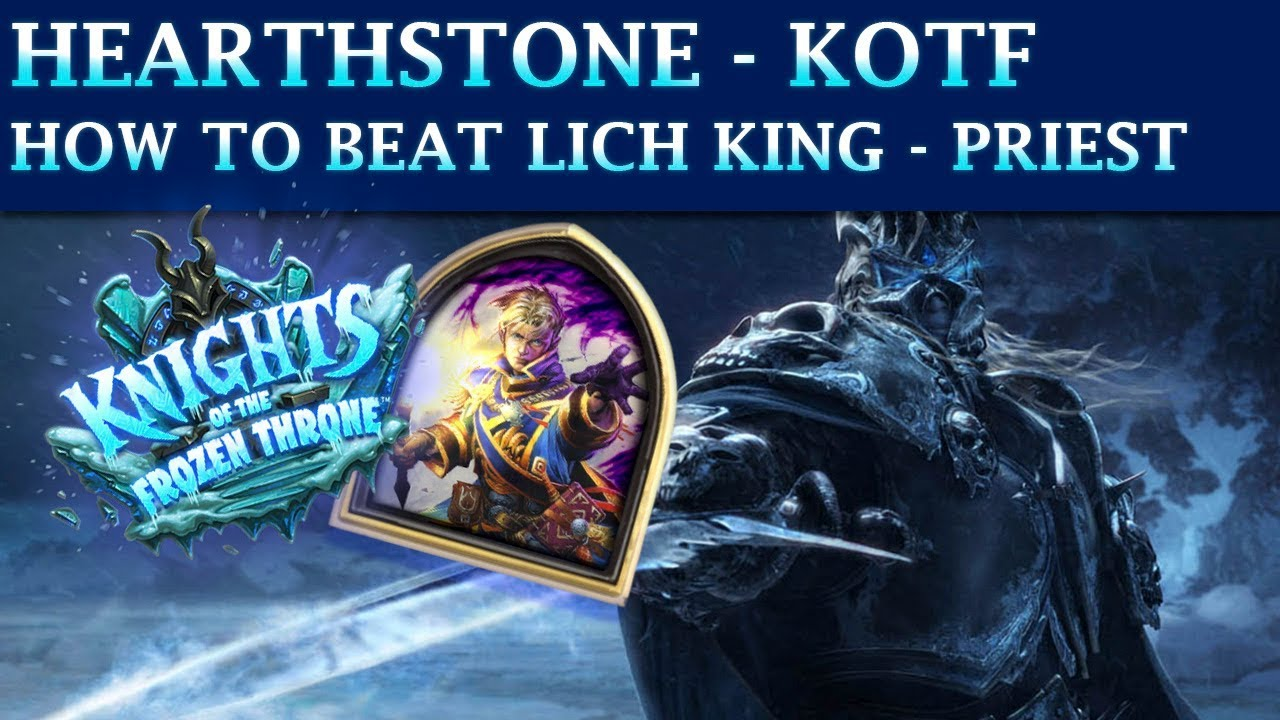 Hearthstone Frozen Throne Adventure - How to Beat the Lich King (PRIEST)