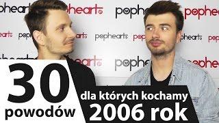 30 powodów, dla których kochamy 2006 rok w muzyce pop