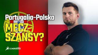 Portugalia - Polska: to nie jest tylko mecz o honor! [analiza i typ]