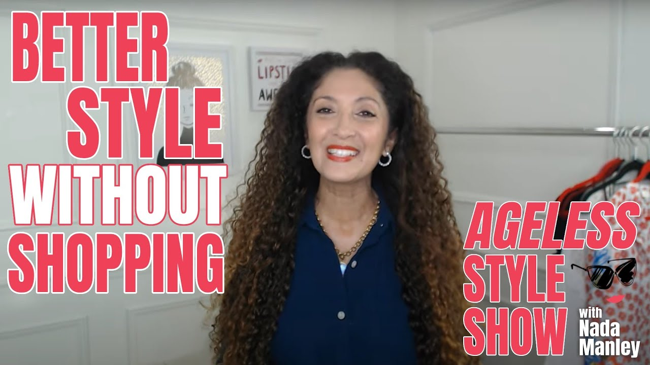 Download How to Have Better Style Without Shopping | Ageless Style Show Episode 9