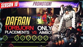 Dafran finds an AIMBOTTER | Torbjorn Only VS Placements  + FINAL SR