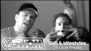 SMG feat. Milestyles - Die Laute Ansage .: OFFIZIELLES VIDEO :. produziert von Sleepwalker