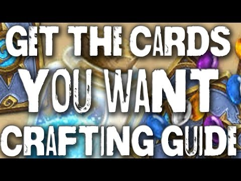 Get the Cards You Want -  Hearthstone Crafting Guide