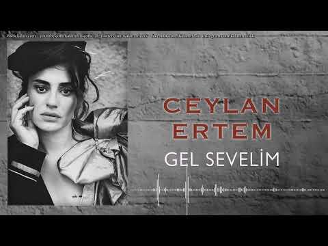 Ceylan Ertem   Gel Sevelim  Çukur Dizi Şarkısı © 2018 Kalan Müzik    YouTube