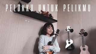 Download PELUKKU UNTUK PELIKMU - FIERSA BESARI Ukulele Cover by ingrid Tamara