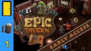 Epic Tavern - Part 1: A New Tavern! Let's Play Epic Tavern Early Access