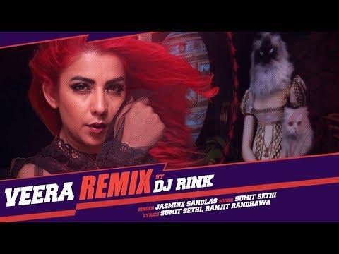 Veera-Remix Video Song | Jasmine Sandlas, Sumit Sethi | DJ Rink | Latest Songs 2018