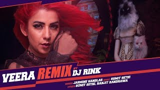Veera Remix Song | Jasmine Sandlas, Sumit Sethi | DJ Rink | Latest Songs 2018